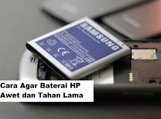 Cara Agar Baterai HP Awet dan Tahan Lama