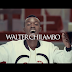 VIDEO | WALTER CHILAMBO - UNANIONA