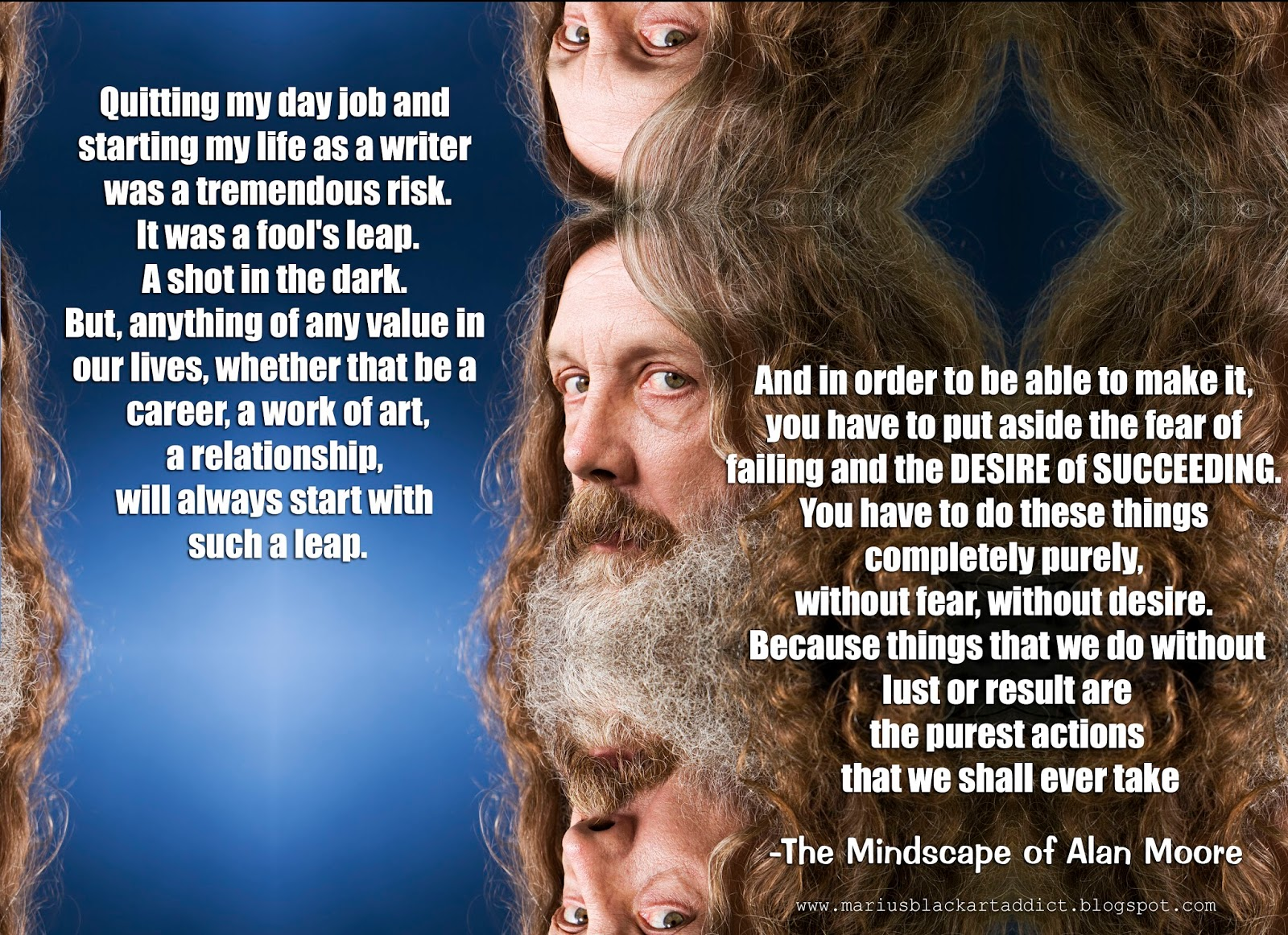 """""""Because things that we do without lust or result…"""" – Alan Moore"""