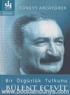 Cüneyt Arcayürek - Bir Özgürlük Tutkunu Bülent Ecevit