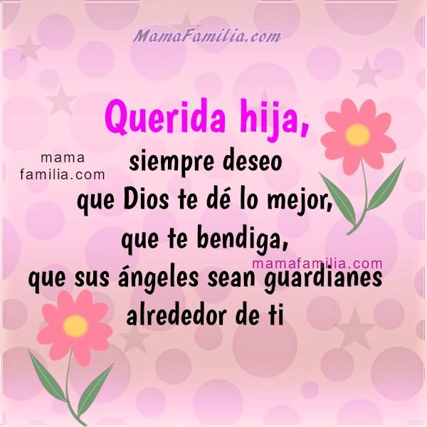 Frases de aliento para mi linda hija. Bonitos mensajes cristianos para mi hija, imágenes de ánimo, ayuda, motivación para mi querida Hija por Mery Bracho.