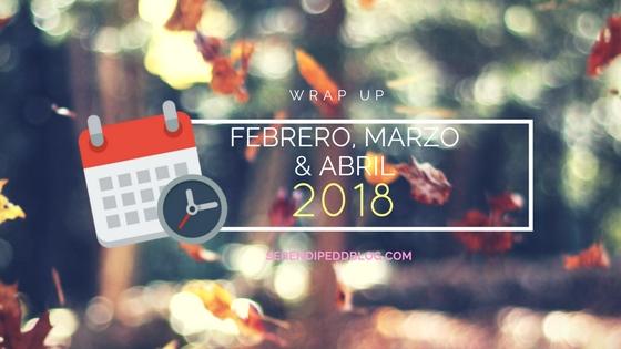 Wrap Up acumulado | Febrero, marzo y abril