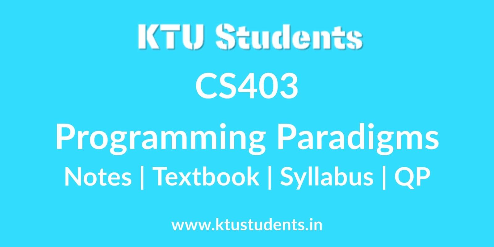 CS403 Programming Paradigms - Notes | Textbook | Syllabus