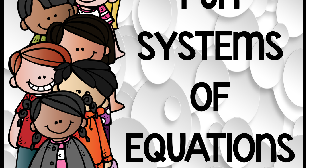 Teaching High School Math: Fun Systems of Equations Activities