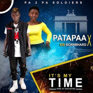 Patapaa x Esi BornBhard – Its My Time (Prod By King Odysey)