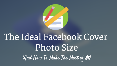 How to Get the Right Size for Facebook Cover Photo