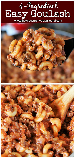 4-Ingredient Quick & Easy Goulash ~ Simple, easy, family-friendly, budget-friendly comfort food that just seems to be loved by all. #thekitchenismyplayground  www.thekitchenismyplayground.com