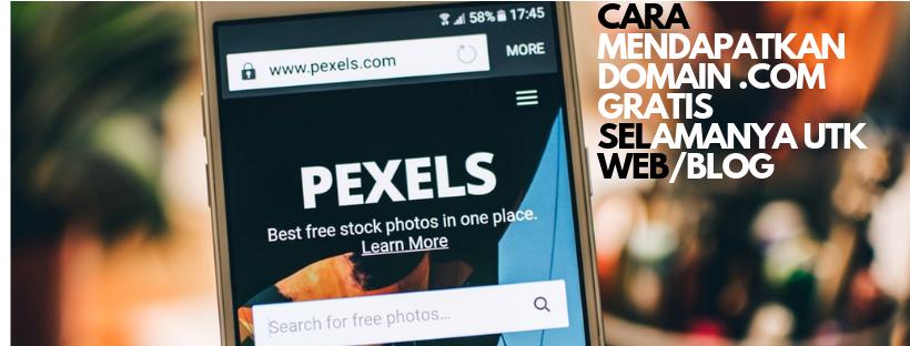 cara mendapatkan domain .com gratis selamanya seperti pexels.com yang bisa diakses via smartphone