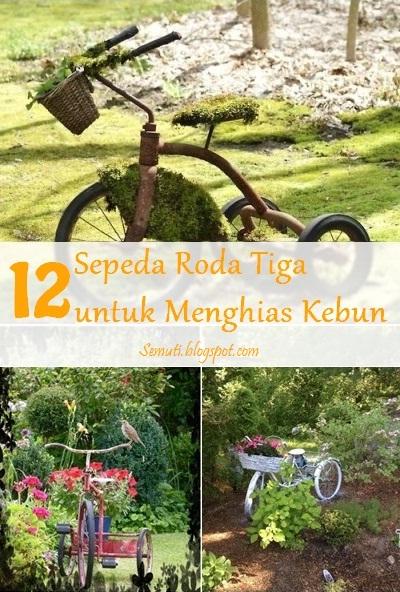 Sepeda Roda Tiga Penghias Kebun (12 Ide)