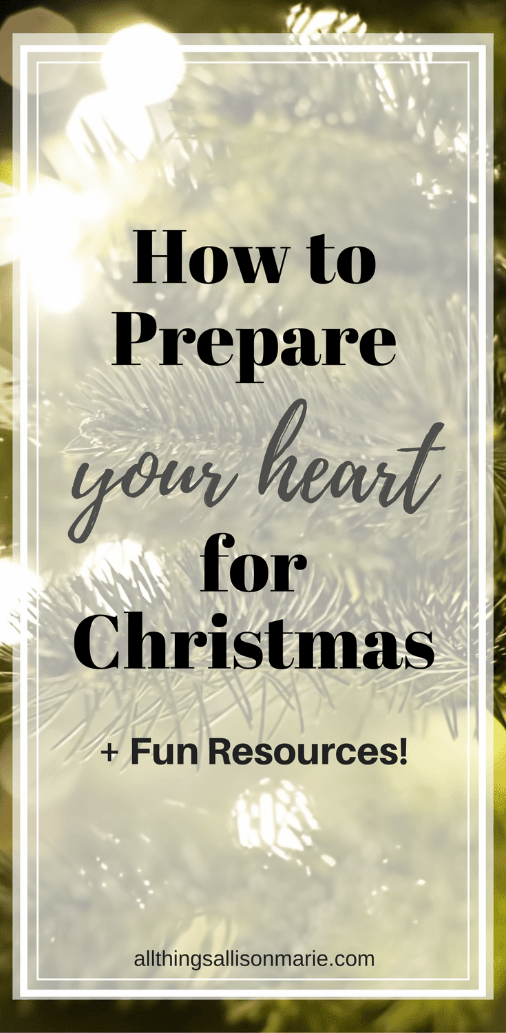 How to Prepare Your Heart for Christmas + Fun Resources! | All ...