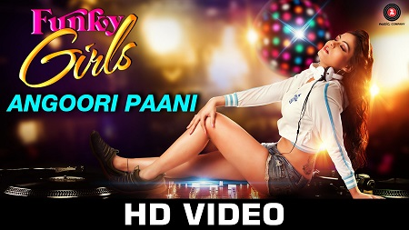 Angoori Paani Funky Girls Prakriti Kakar Latest Hindi Songs 2016 Mamta Soni Roopesh Rai Sikand
