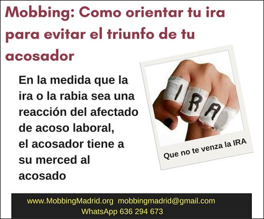 Mobbing: Como orientar tu ira para evitar el triunfo de tu acosador