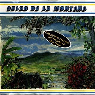 SALSA DE LA MONTAÑA - CONJUNTO CHANEY, COSTA BRAVA Y MULENZE (1988)