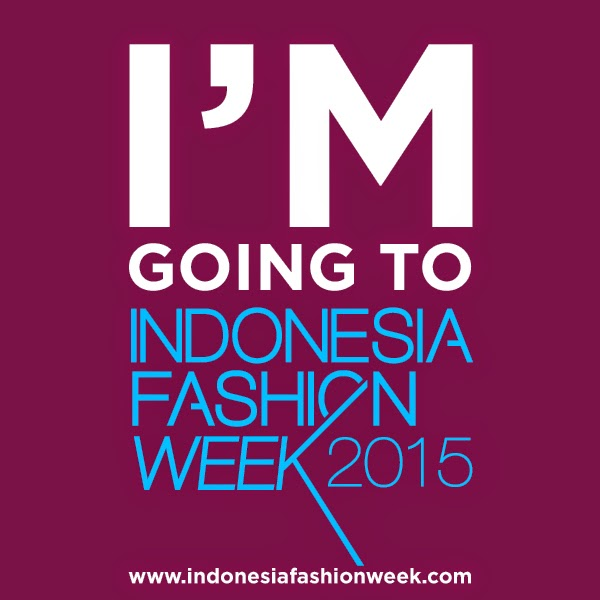 I'M GOING TO INDONESIA FASHION WEEK