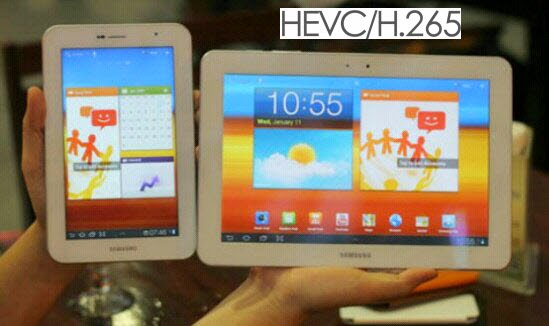 Play H.265/HEVC videos on Galaxy Tablets
