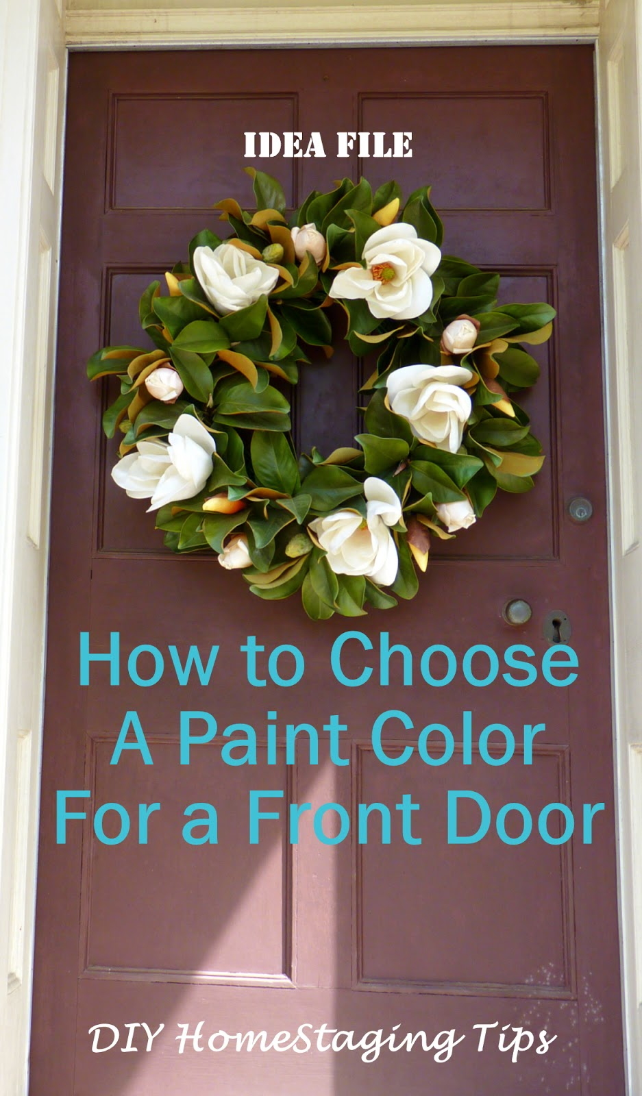 Diy Home Staging Tips Front Door Re Paint Six Steps To Choose A Color