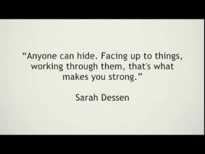 quotes about positive: anyone can hide. facing up to things,