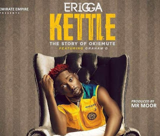 """Erigga Kettle"""