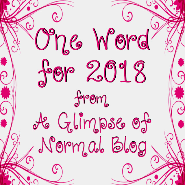 One Word for 2018, A Glimpse of Normal Blog