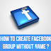 How to create facebook group without name?