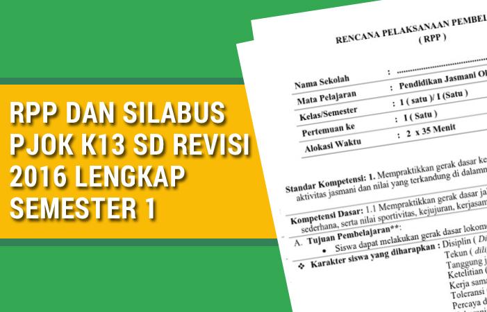 Rpp Dan Silabus Pjok K13 Sd Revisi 2016 Semester 1 Kurikulum 2013 Revisi Blog