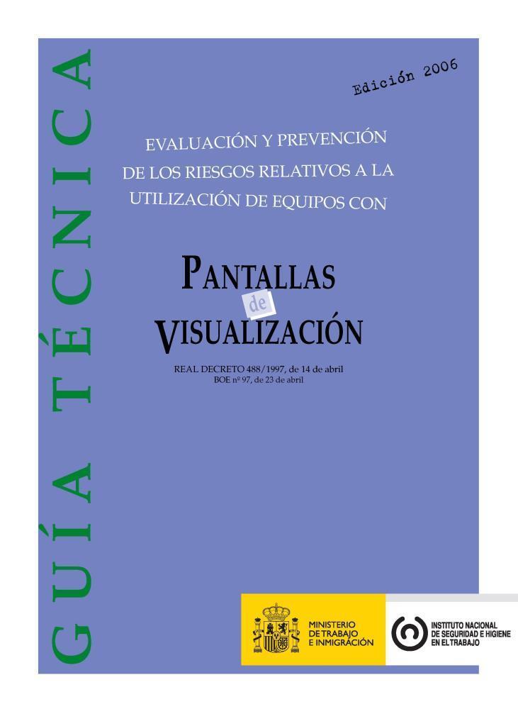Guía técnica para la evaluación y prevención de los riesgos relativos a la utilización de equipos con pantallas de visualización