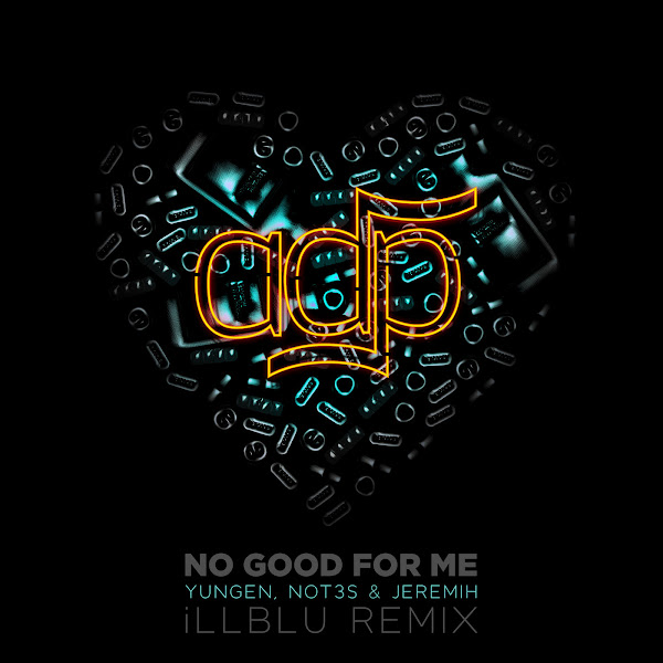 ADP, Jeremih, Yungen & Not3s - No Good For Me (iLL BLU Remix) - Single  Cover