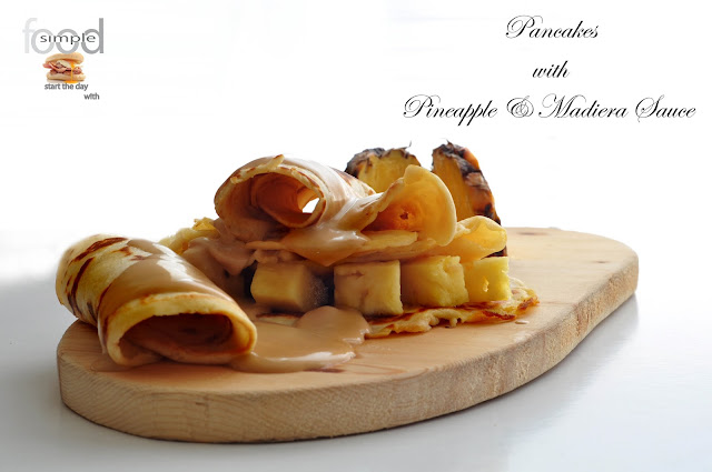 Pancakes with Pineapple & Madeira Sauce ~ Simple Food
