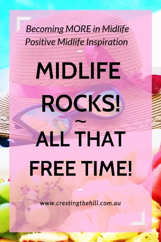 MIDLIFE ROCKS! ~ Once the kids are off your hands there's so much more free time #midlife #leisuretime