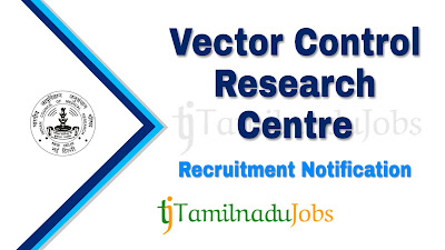ICMR - VCRC Recruitment notification of 2019, govt jobs for graduates, govt jobs for 12th pass, govt jobs for 10th pass