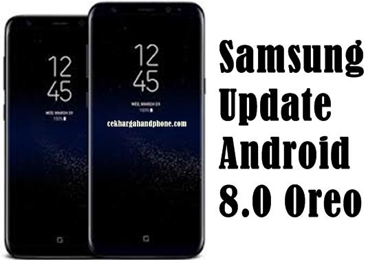 Daftar Smartphone Samsung Yang Menikmati Update Android 8.0 Oreo