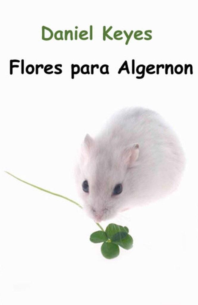 Flores para Algernon – Daniel Keyes