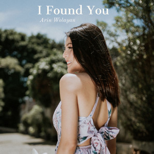 Arin Wolayan - I Found You