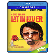 Como ser un latin lover (2017) BRRip 720p Audio Dual Latino-Ingles