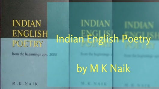 Indian English Poetry by M K Naik