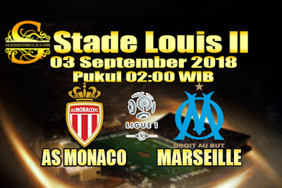 JUDI BOLA DAN CASINO ONLINE - PREDIKSI SKOR AS MONACO VS MARSEILLE 03 SEPTEMBER 2018
