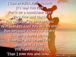 Love Quotes for Mother from Son: I can predict your future it's way too easy you'll be a handsome man very fine and classy you will soar to new heights not just