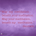 May our meditation benefit other's meditation