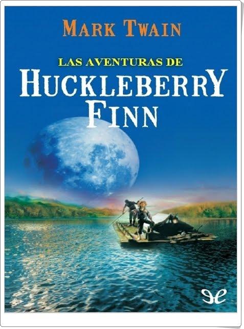 """""""Las aventuras de Huckleberry Finn"""" de Mark Twain"""