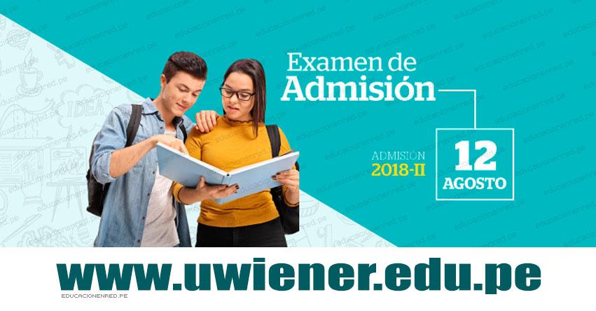 Resultados Universidad Norbert Wiener 2018-2 (12 Agosto) Ingresantes Examen de Admisión - www.uwiener.edu.pe