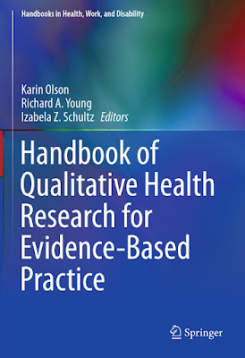 Handbook of Qualitative Health Research for Evidence-Based Practice (Handbooks in Health, Work, and Disability) - Free Ebook Download