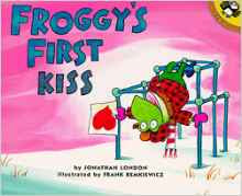 https://www.amazon.com/Froggys-First-Kiss-Jonathan-London/dp/0140565701/ref=sr_1_1?ie=UTF8&qid=1468979029&sr=8-1&keywords=froggy+first+kiss