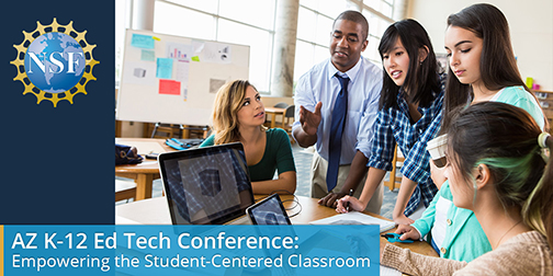 Poster for AZ K-12 Ed Tech Conference.  Teacher with engaged students using technology.