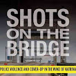 Shots On The Bridge: The Context Is Racism