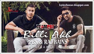 Billi Akh Lyrics : PBN & Raj Bains