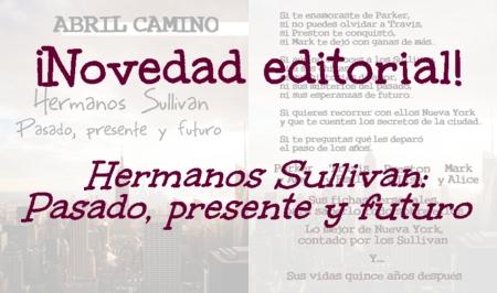 ¡Novedad editorial! Hermanos Sullivan: pasado, presente y futuro (Novela romántica new adult)