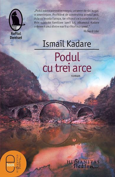 Ismail Kadare - Podul cu trei arce