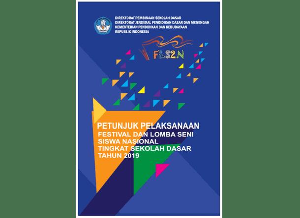 Juklak FLS2N (Festival dan Lomba Seni Siswa Nasional) Tingkat SD 2019