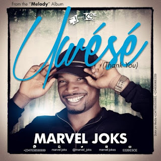 Download Music: Uwese(Thank You) By Marvel Joks Mp3+Video Lyrics