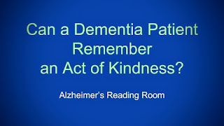 """Can a dementia patient remember an act of kindness""?"